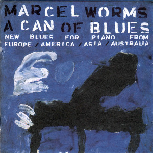 CD_Marcel Worms_A can of Blues_Vermes Records 0401