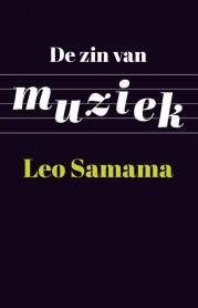 Leo Samama_De zin van muziek